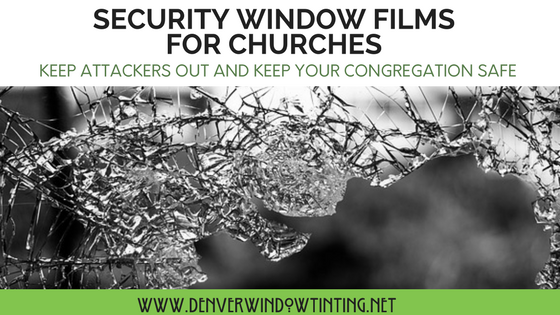 church security window films denver window tinting