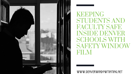 Window Film For School Safety In Denver